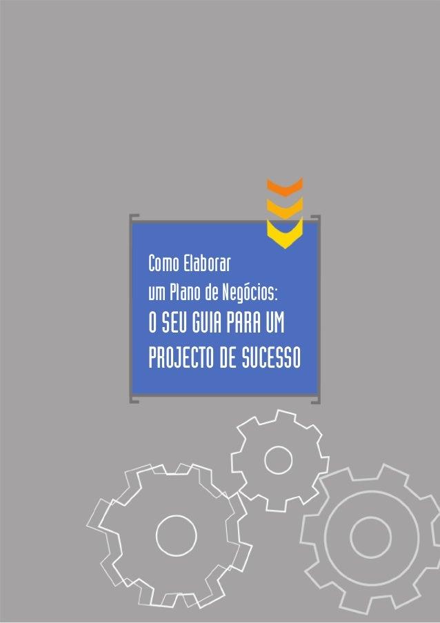 Como Elaborar um Plano de Negócios: OSEUGUIAPARAUM PROJECTO DE SUCESSO