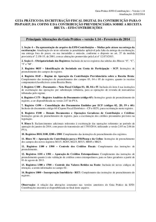 Guia Prático EFD-Contribuições – Versão 1.14 Atualização: 21/02/2014  GUIA PRÁTICO DA ESCRITURAÇÃO FISCAL DIGITAL DA CONTR...