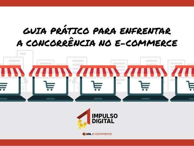 GUIa Prático para enfrentar a concorrência no e-commerce