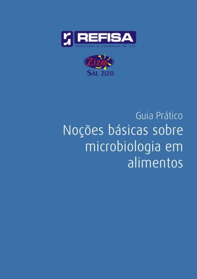 Microbiologia de alimentos é o estudo dos microrganismos que habitam, crescem e contaminam os alimentos. Os de maior impor...