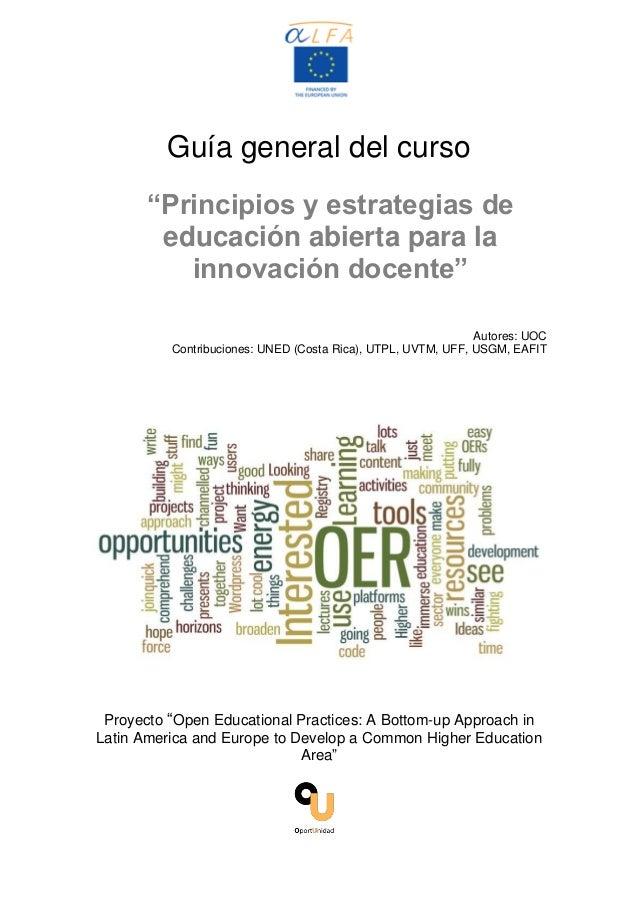 """Guía general del curso """"Principios y estrategias de educación abierta para la innovación docente"""" Autores: UOC Contribucio..."""