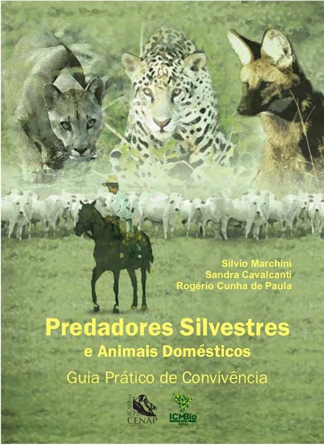 Predadores Silvestres e Animais Domésticos Guia Prático de Convivência Silvio Marchini Sandra Cavalcanti Rogério Cunha de ...