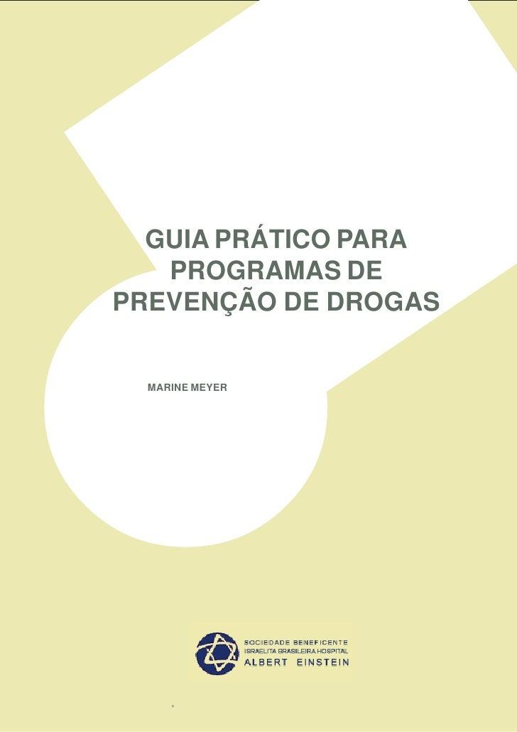 GUIA PRÁTICO PARA   PROGRAMAS DEPREVENÇÃO DE DROGAS  MARINE MEYER