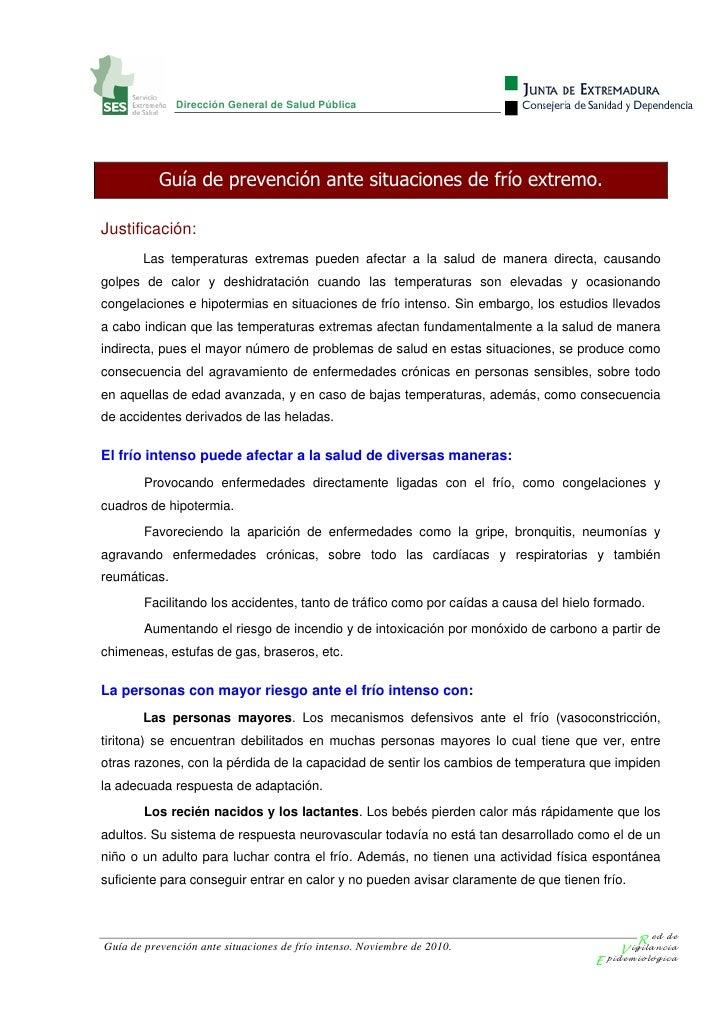 Dirección General de Salud Pública           Guía de prevención ante situaciones de frío extremo.Justificación:        Las...