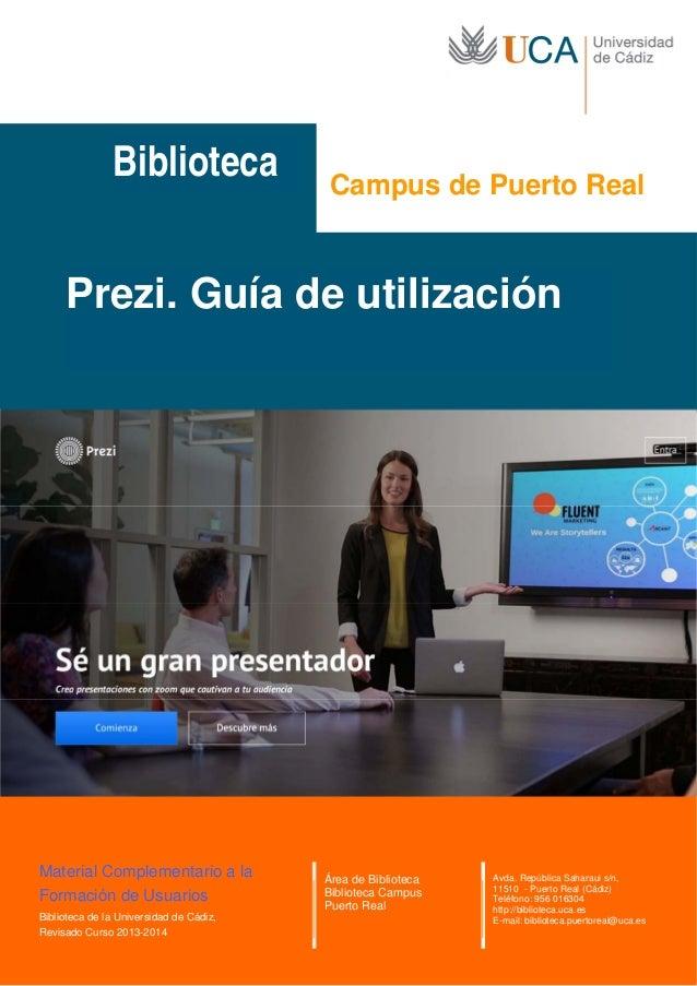 Biblioteca Prezi. Guía de utilización Campus de Puerto Real Material Complementario a la Formación de Usuarios Biblioteca ...