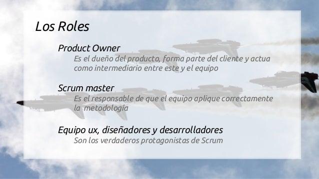 """Product Owner Product Owner (PO) Responsable desde punto de vista de negocio Intermediario entre equipo y """"Satkeholders"""" (..."""