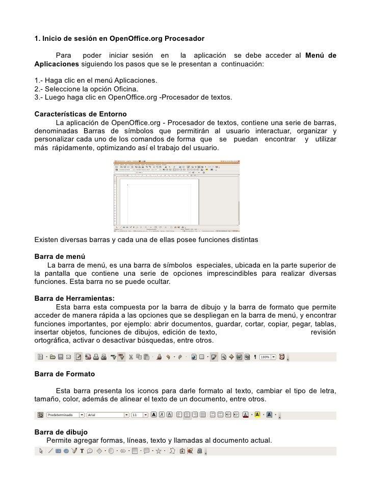 1. Inicio de sesión en OpenOffice.org Procesador      Para   poder iniciar sesión en       la aplicación se debe acceder a...