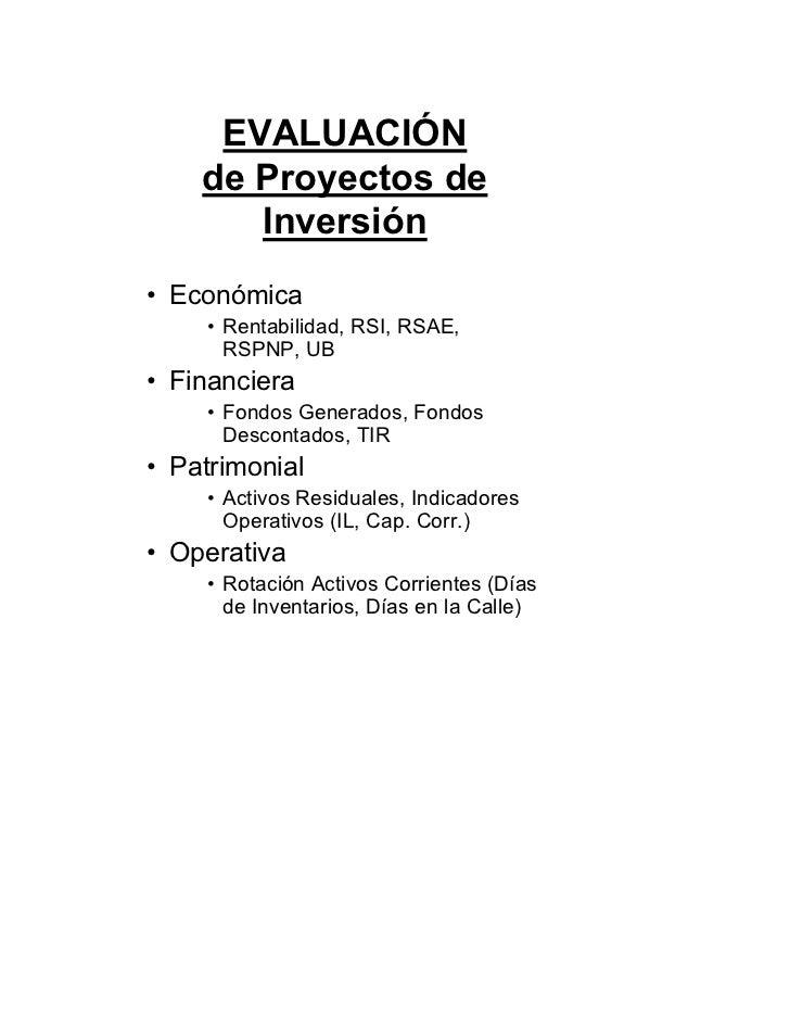 EVALUACIÓN     de Proyectos de        Inversión • Económica     • Rentabilidad, RSI, RSAE,       RSPNP, UB • Financiera   ...