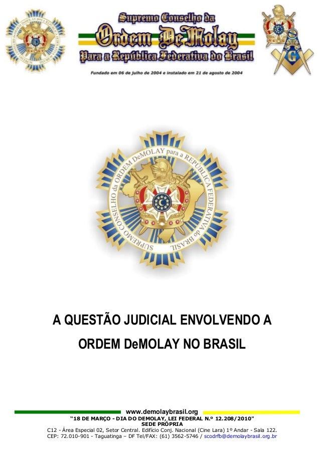 """www.demolaybrasil.org """"18 DE MARÇO - DIA DO DEMOLAY, LEI FEDERAL N.º 12.208/2010"""" SEDE PRÓPRIA C12 - Área Especial 02, Set..."""