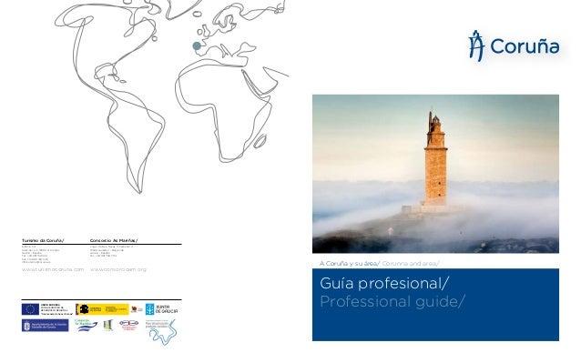 Turismo da Coruña/  Consorcio As Mariñas/   Edificio Sol Calle Sol, s/n. 15003 A Coruña  Galicia - España Tel.: +34 9...