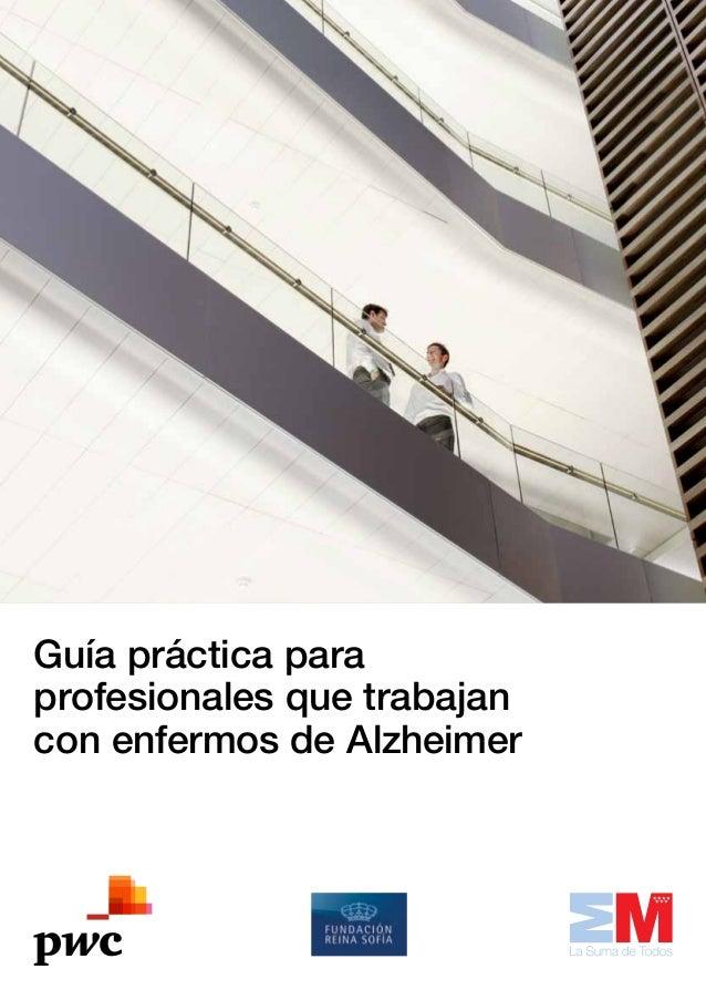 Guía práctica para profesionales que trabajan con enfermos de Alzheimer