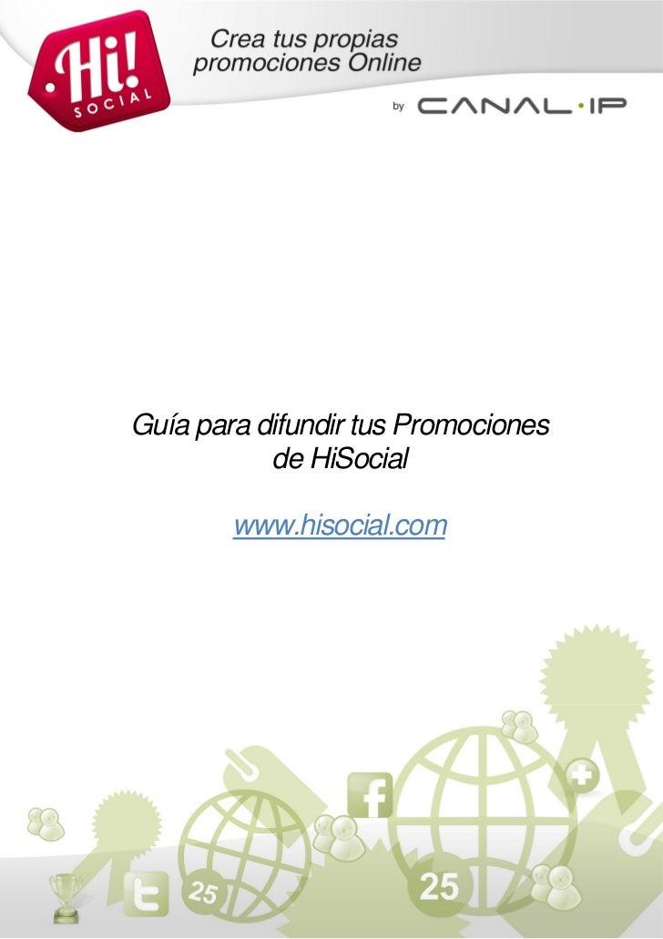 Guía para difundir tus Promociones           de HiSocial        www.hisocial.com