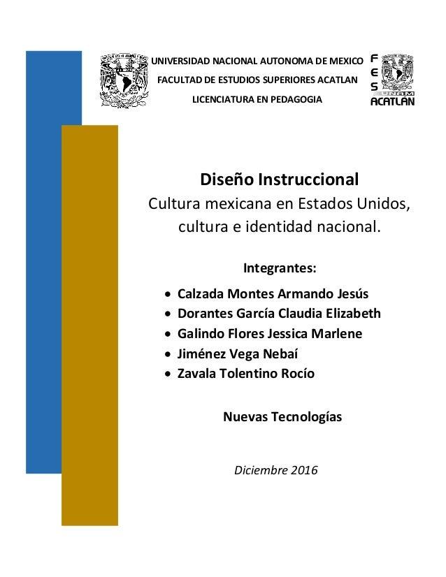 UNIVERSIDAD NACIONAL AUTONOMA DE MEXICO FACULTAD DE ESTUDIOS SUPERIORES ACATLAN LICENCIATURA EN PEDAGOGIA Diseño Instrucci...