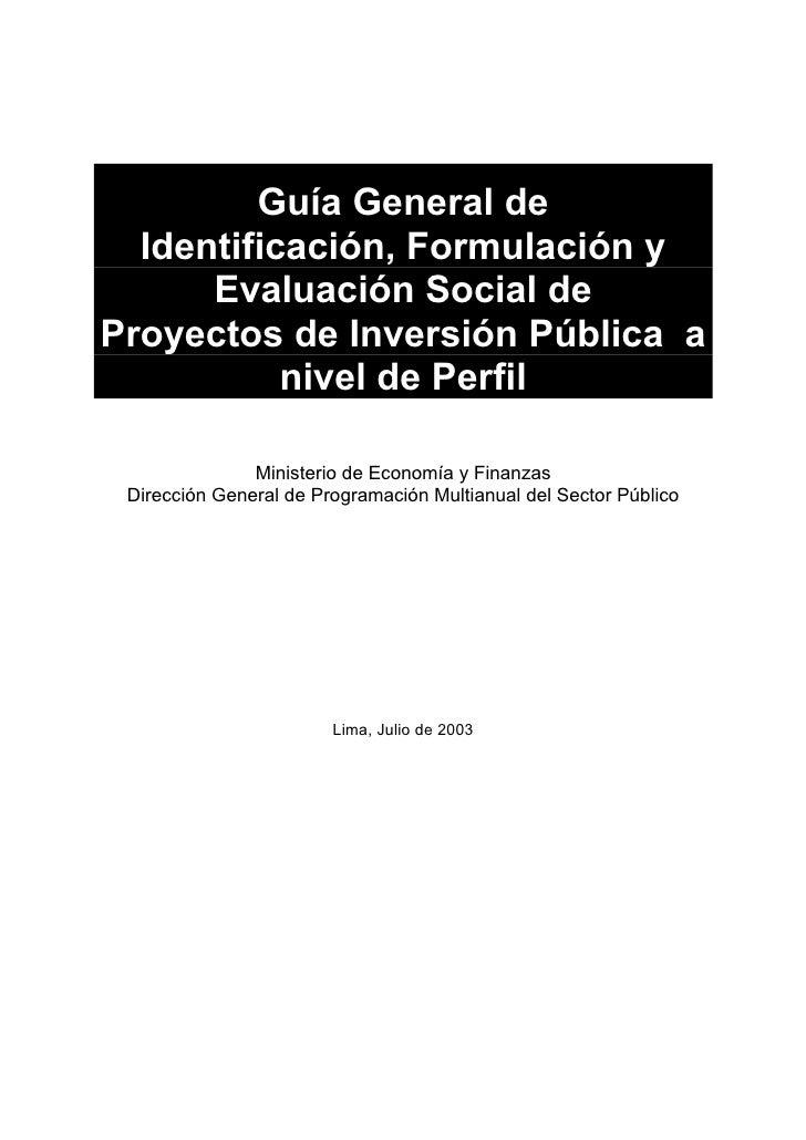 Guía General de   Identificación, Formulación y       Evaluación Social de Proyectos de Inversión Pública a            niv...