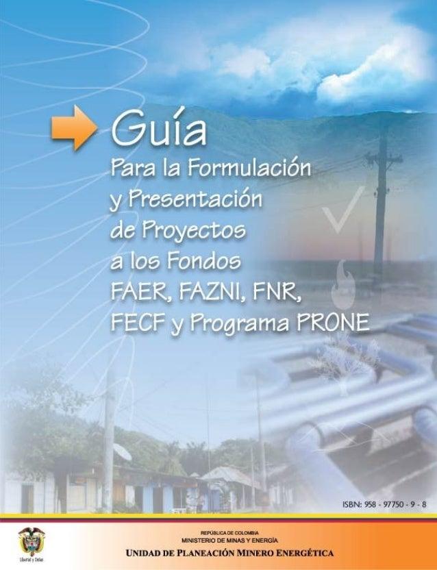 G   uía Para la    Formulación y    Presentación de    Proyectos a los    Fondos FAER,    FAZNI, FNR, FECF y    Programa P...