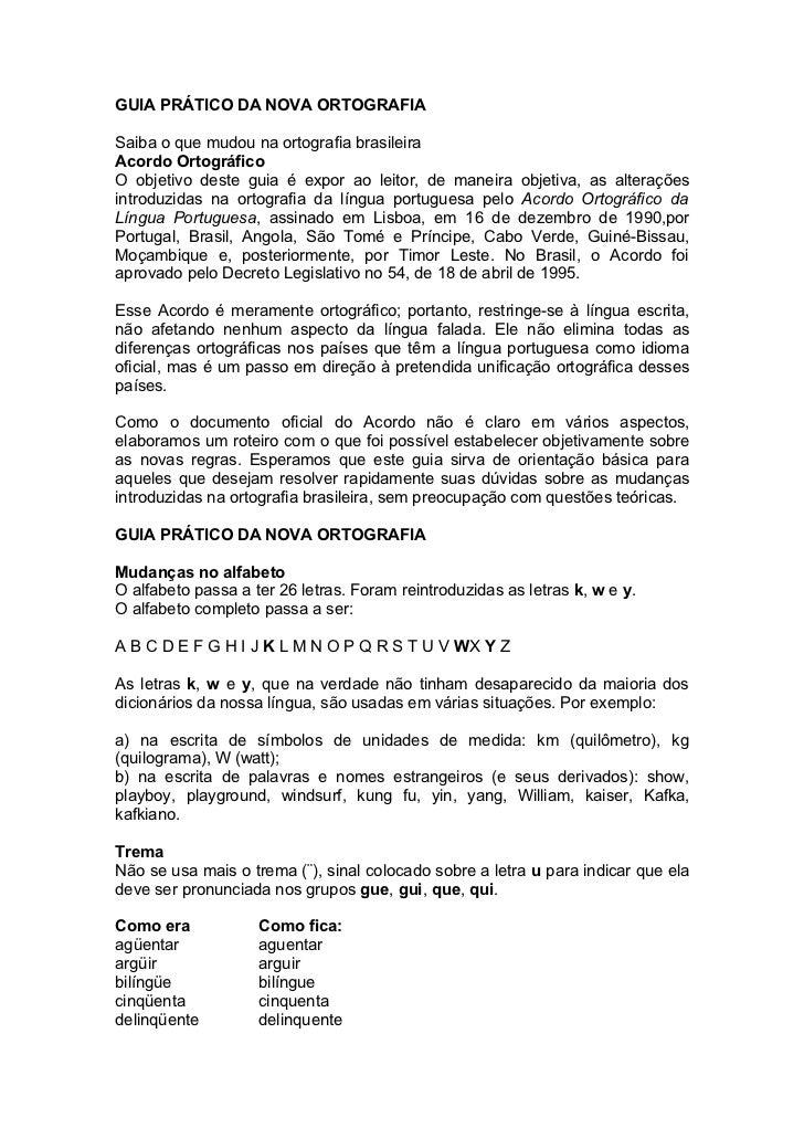 GUIA PRÁTICO DA NOVA ORTOGRAFIASaiba o que mudou na ortografia brasileiraAcordo OrtográficoO objetivo deste guia é expor a...