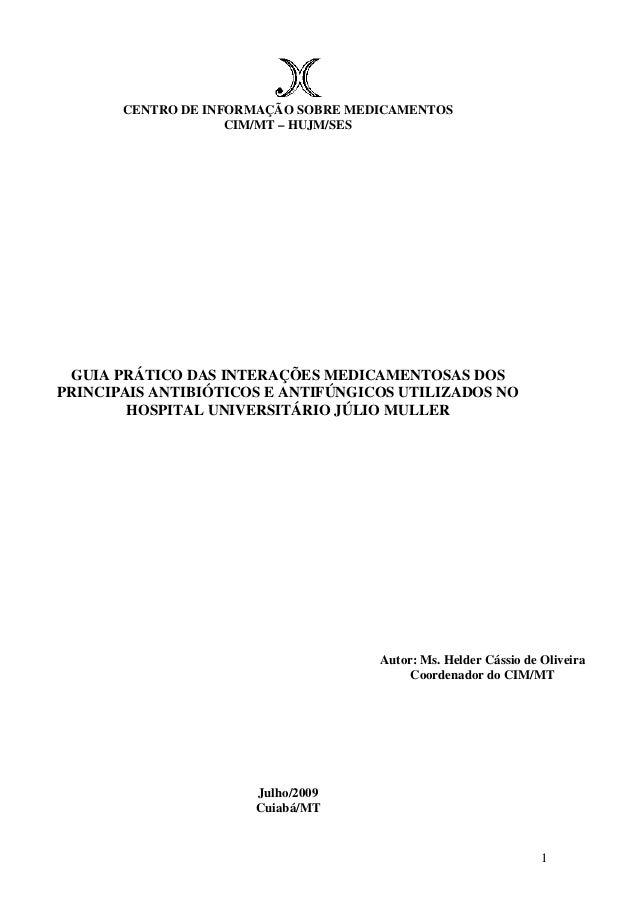 1 CENTRO DE INFORMAÇÃO SOBRE MEDICAMENTOS CIM/MT – HUJM/SES GUIA PRÁTICO DAS INTERAÇÕES MEDICAMENTOSAS DOS PRINCIPAIS ANTI...