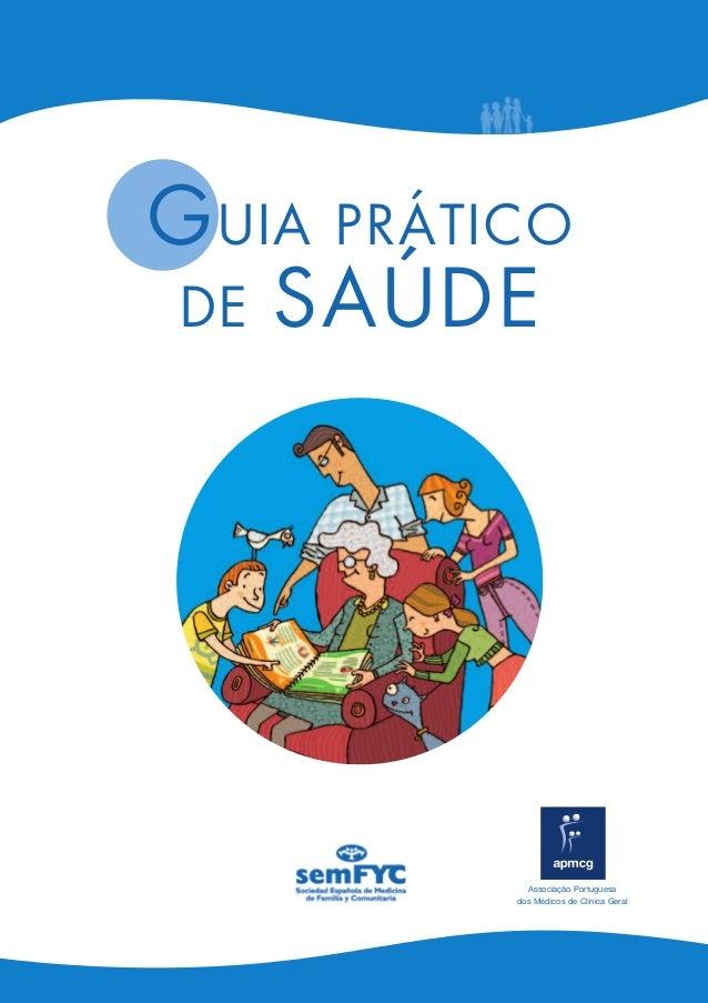 GUIA PRÁTICODE SAÚDEAssociação Portuguesados Médicos de Clínica Geral