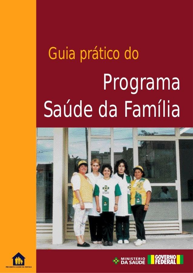 Guia prático do  Programa Saúde da Família  PROGRAMA SAÚDE DA FAMÍLIA