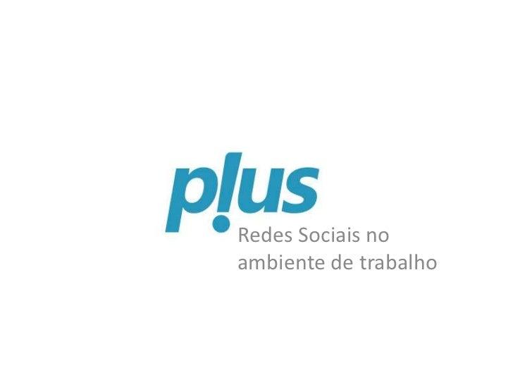 Redes Sociais noambiente de trabalho