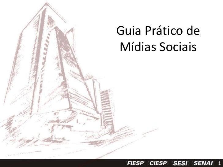 Guia Prático deMídias Sociais                  1
