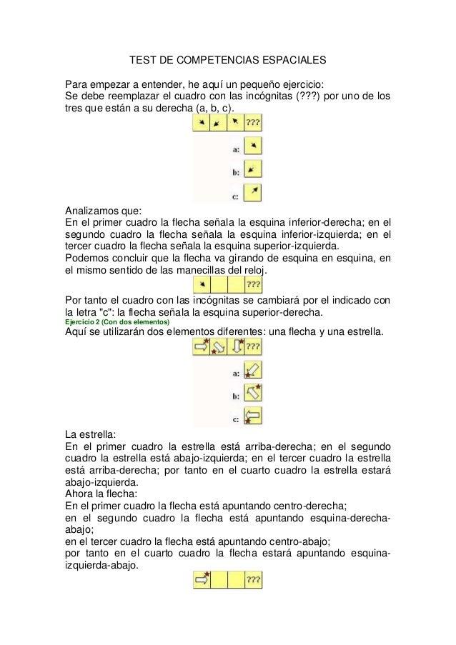 TEST DE COMPETENCIAS ESPACIALES Para empezar a entender, he aquí un pequeño ejercicio: Se debe reemplazar el cuadro con la...