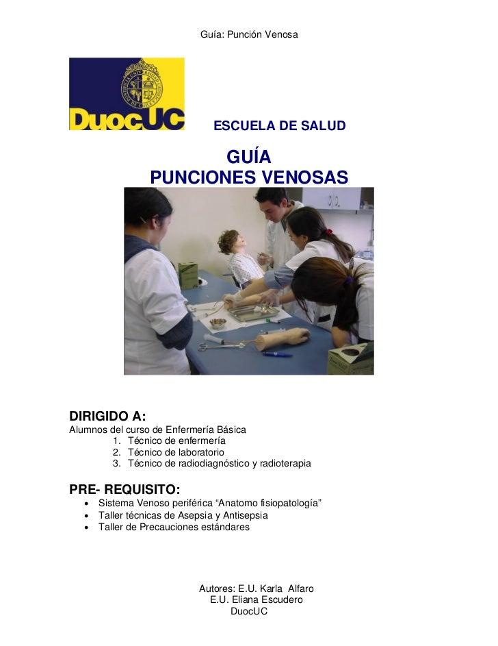 Guía: Punción Venosa                                ESCUELA DE SALUD                         GUÍA                  PUNCION...