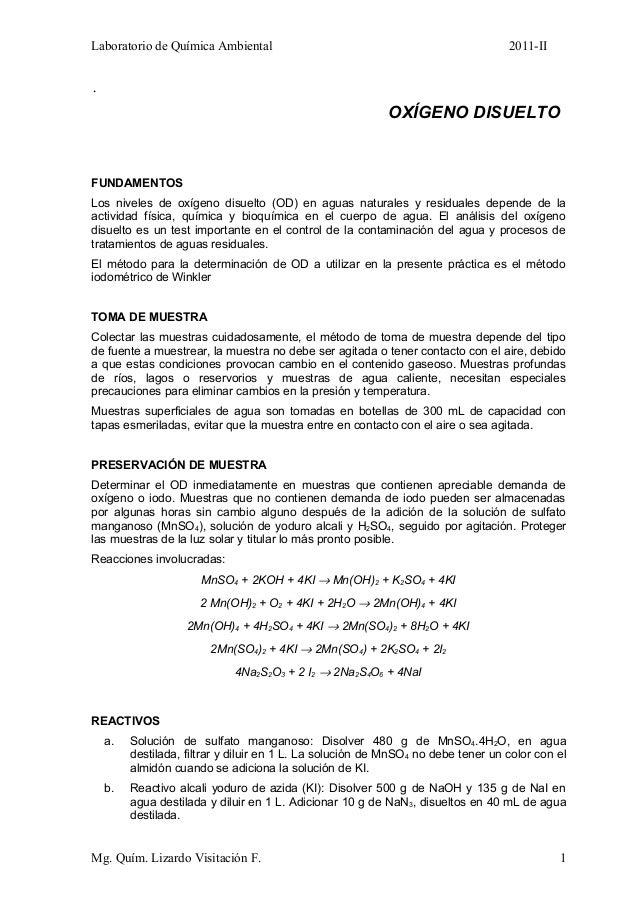 Laboratorio de Química Ambiental 2011-II.OXÍGENO DISUELTOFUNDAMENTOSLos niveles de oxígeno disuelto (OD) en aguas naturale...
