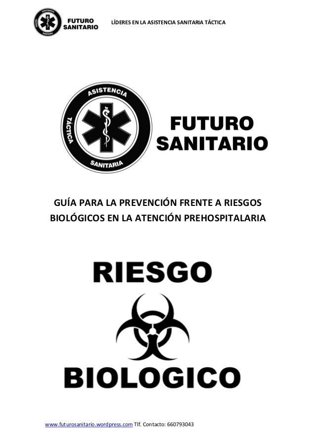 LÍDERES EN LA ASISTENCIA SANITARIA TÁCTICA www.futurosanitario.wordpress.com Tlf. Contacto: 660793043 GUÍA PARA LA PREVENC...