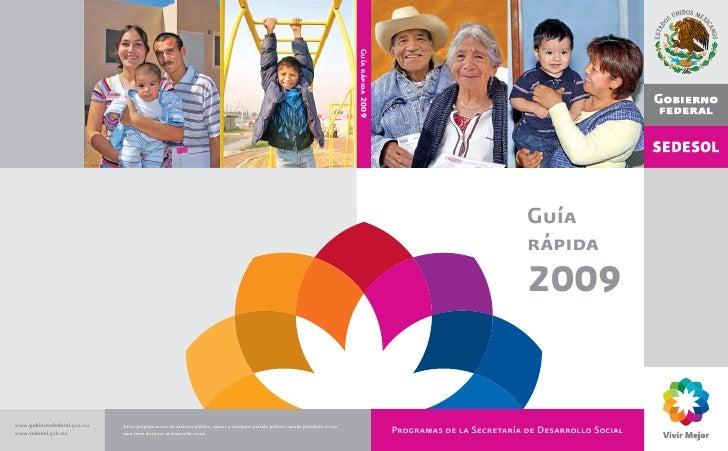 Guía                            rápida                            2009   Programas de la Secretaría de Desarrollo Social