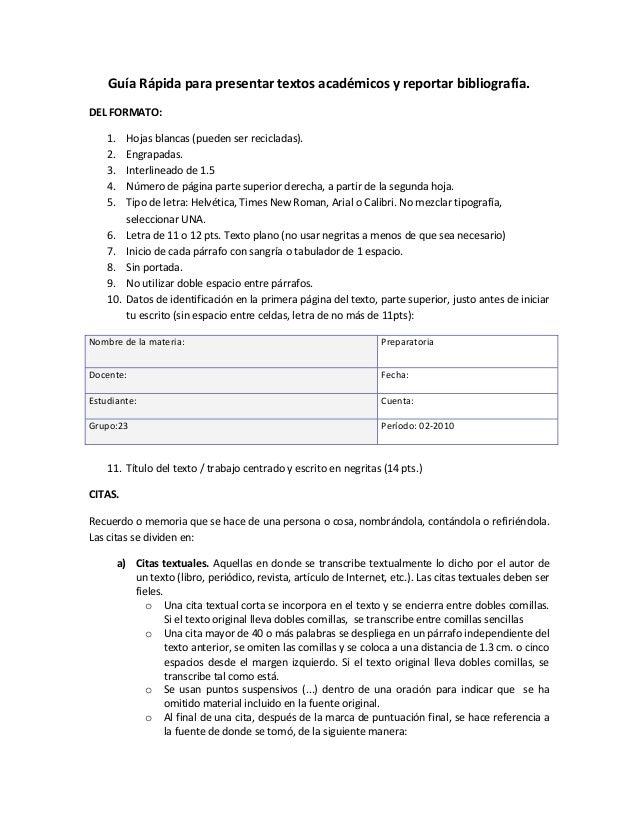 Guía Rápida para presentar textos académicos y reportar bibliografía. DEL FORMATO: 1. Hojas blancas (pueden ser recicladas...
