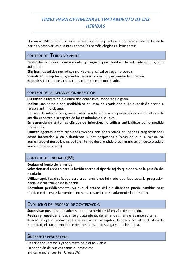 TIMES PARA OPTIMIZAR EL TRATAMIENTO DE LAS HERIDAS El marco TIME puede utilizarse para aplicar en la practica la preparaci...