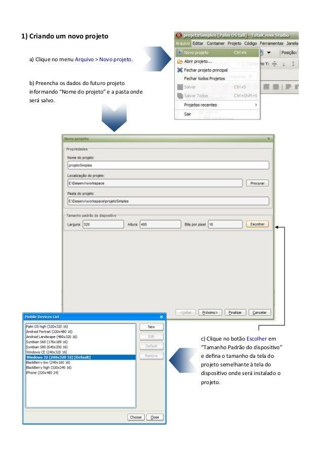 """1) Criando um novo projetoa) Clique no menu Arquivo > Novo projeto.b) Preencha os dados do futuro projetoinformando """"Nome ..."""