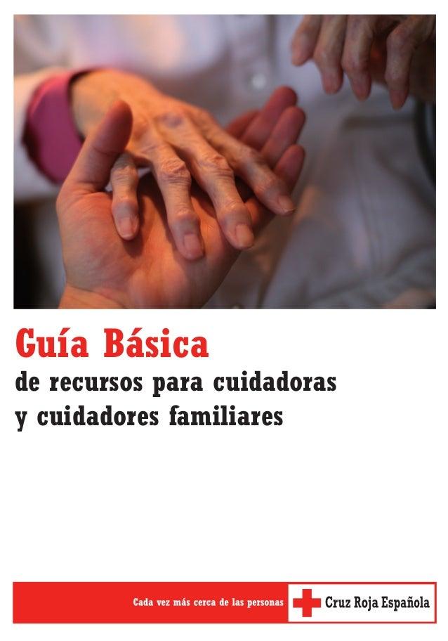 Guía Básica  de recursos para cuidadoras  y cuidadores familiares