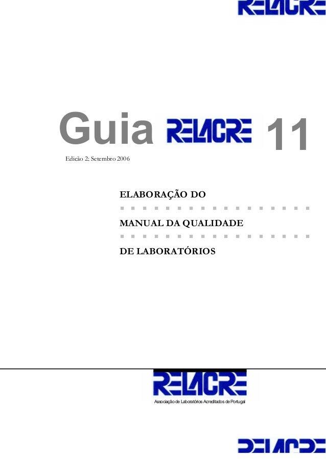 Guia 11 ELABORAÇÃO DO MANUAL DA QUALIDADE DE LABORATÓRIOS Associação de Laboratórios Acreditados de Portugal Edição 2; Set...