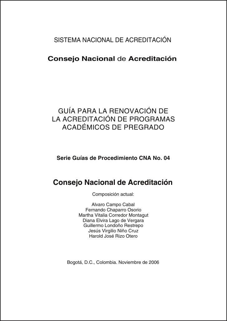 SISTEMA NACIONAL DE ACREDITACIÓN  Consejo Nacional de Acreditación       GUÍA PARA LA RENOVACIÓN DE  LA ACREDITACIÓN DE PR...