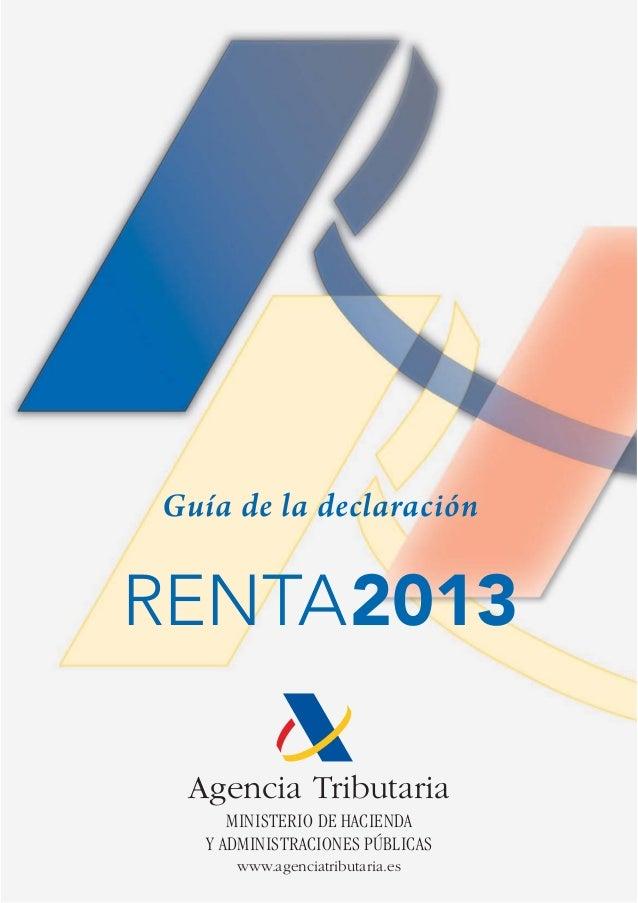 Agencia Tributaria MINISTERIO DE HACIENDA Y ADMINISTRACIONES PÚBLICAS www.agenciatributaria.es Guía de la declaración RENT...