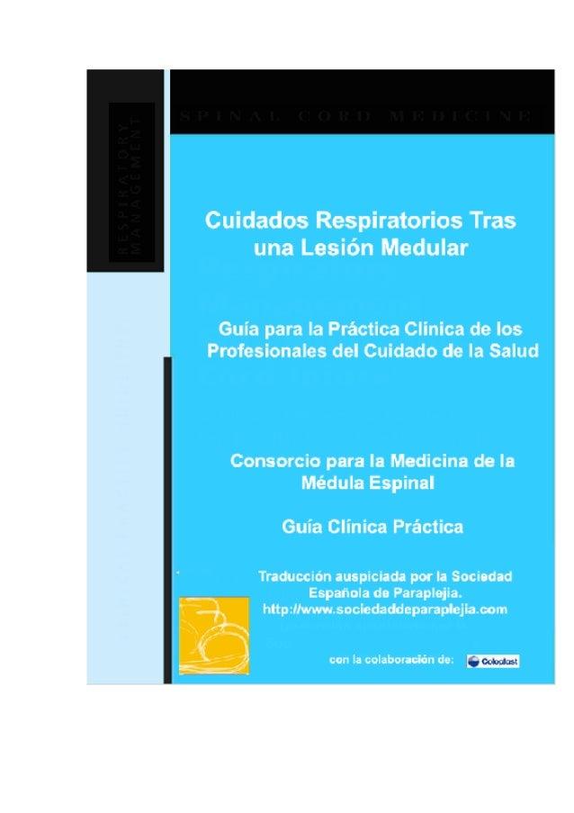 CUIDADOS RESPIRATORIOSTRAS UNA LESIÓN MEDULARGuía para la Práctica Clínica de losProfesionales del Cuidado de la SaludCons...
