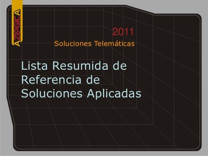2011     Soluciones TelemáticasLista Resumida deReferencia deSoluciones Aplicadas