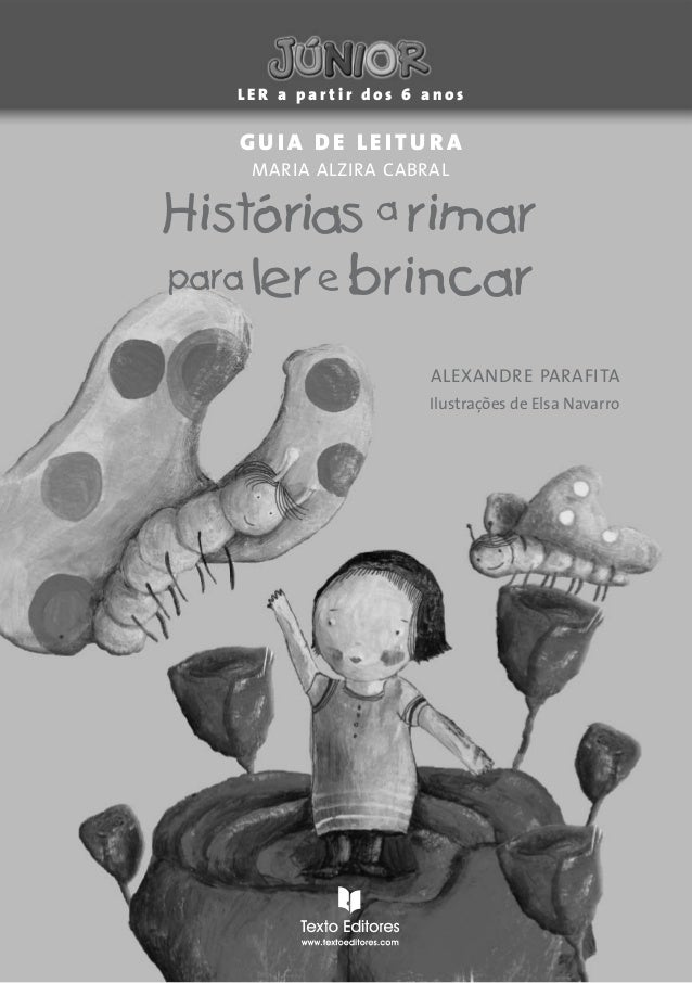 LER a partir dos 6 anos  GUIA DE LEITURA MARIA ALZIRA CABRAL  Histórias a rimar para ler e brincar ALEXANDRE PARAFITA Ilus...