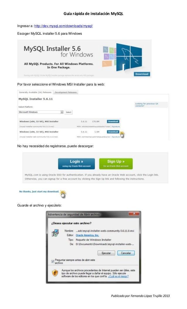 Guía rápida de instalación MySQLPublicado por Fernando López Trujillo 2013Ingresar a: http://dev.mysql.com/downloads/mysql...