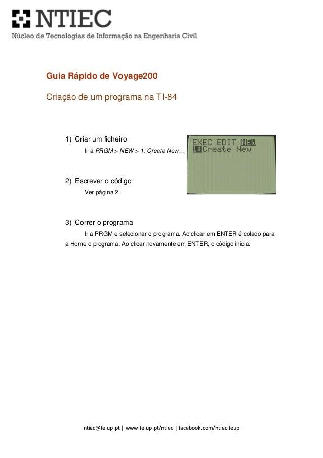 ntiec@fe.up.pt | www.fe.up.pt/ntiec | facebook.com/ntiec.feup Guia Rápido de Voyage200 Criação de um programa na TI-84 1) ...