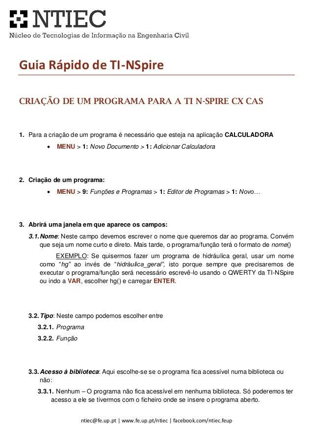 ntiec@fe.up.pt | www.fe.up.pt/ntiec | facebook.com/ntiec.feup Guia Rápido de TI-NSpire CRIAÇÃO DE UM PROGRAMA PARA A TI N-...