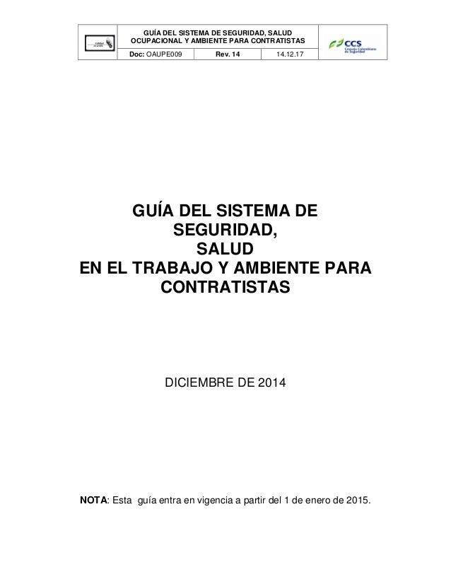 GUÍA DEL SISTEMA DE SEGURIDAD, SALUD OCUPACIONAL Y AMBIENTE PARA CONTRATISTAS Doc: OAUPE009 Rev. 14 14.12.17 GUÍA DEL SIST...