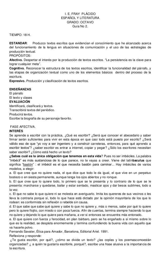 I. E. FRAY PLÁCIDO ESPAÑOL Y LITERATURA GRADO: OCTAVO Guía No 2. TIEMPO: 18 H. ESTANDAR: Produzco textos escritos que evid...