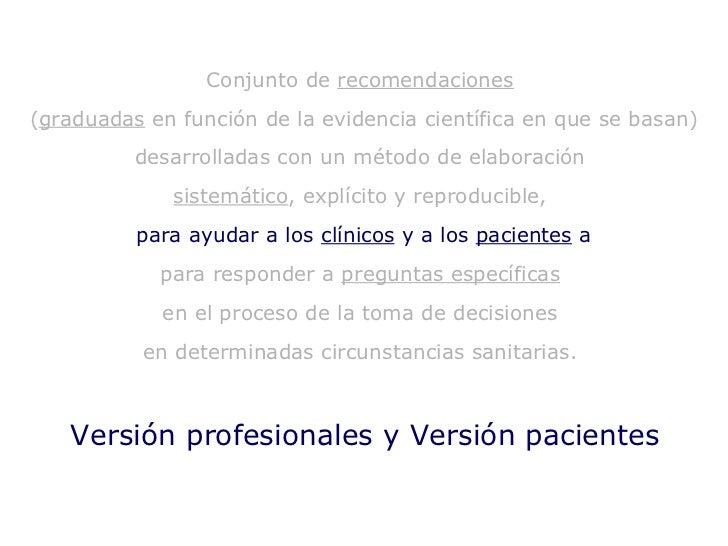Versión profesionales y Versión pacientes Conjunto de  recomendaciones   ( graduadas  en función de la evidencia científic...