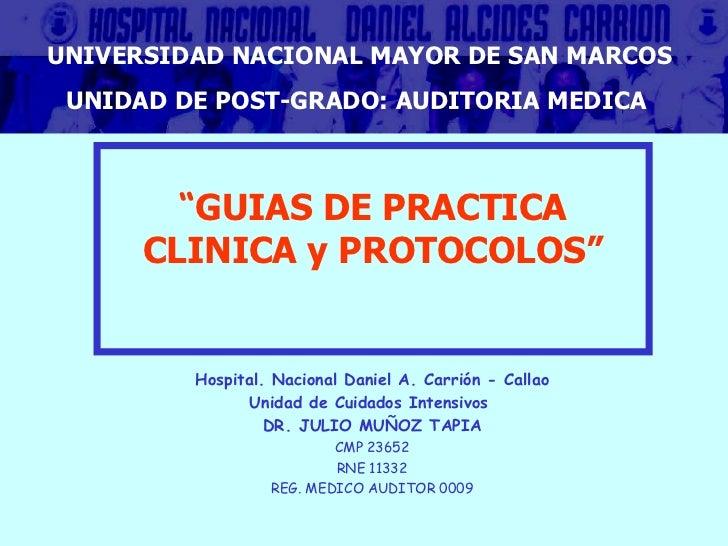 Hospital. Nacional Daniel A. Carrión - Callao Unidad de Cuidados Intensivos  DR. JULIO MUÑOZ TAPIA CMP 23652 RNE 11332 REG...