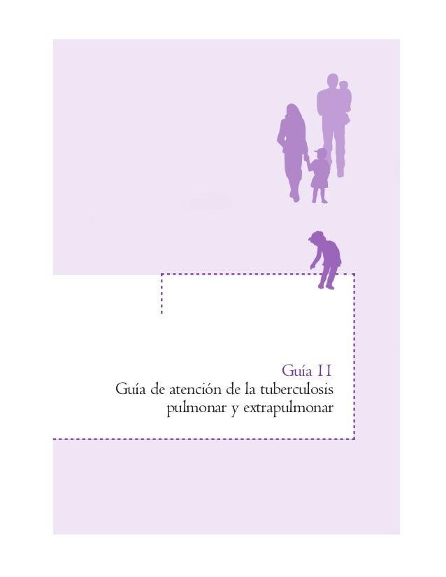 Guía 11Guía de atención de la tuberculosispulmonar y extrapulmonar