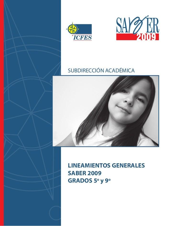 SUBDIRECCIÓN ACADÉMICALINEAMIENTOS GENERALESSABER 2009GRADOS 5o y 9o