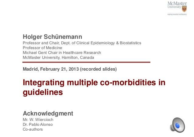Holger SchünemannProfessor and Chair, Dept. of Clinical Epidemiology & BiostatisticsProfessor of MedicineMichael Gent Chai...